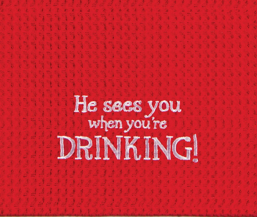 He Sees You When You're Drinking Red Holiday Kitchen Towel Waffle Weave 27 Inch