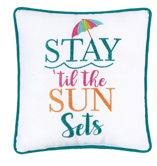 Stay Til the Sun Sets Beach Umbrella Embroidered 10 Inch Accent Pillow