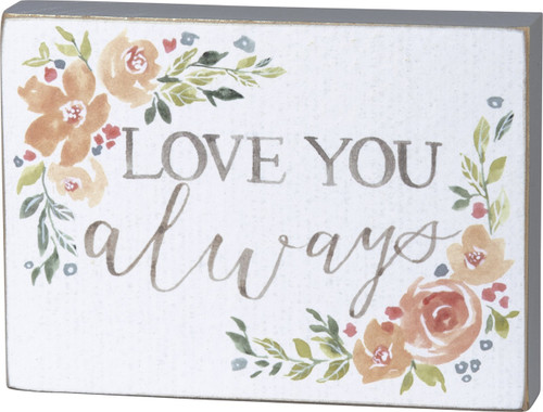 Love You Always Floral Wood Block Sign 5.50 Inches