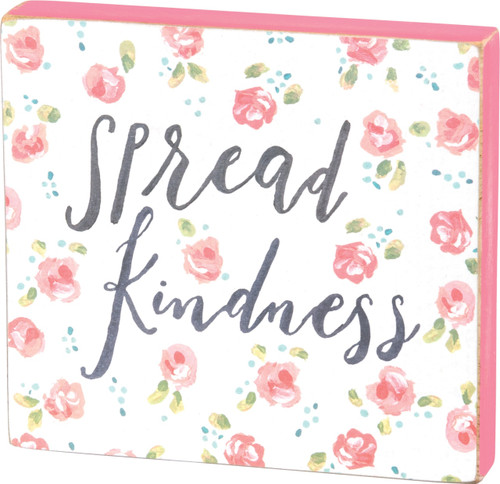 Primitives by Kathy Spread Kindness Wood Block Sign 6 Inches