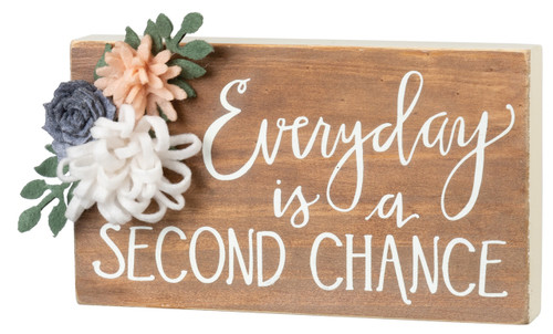 Everyday is a Second Chance Block Sign 7 Inches