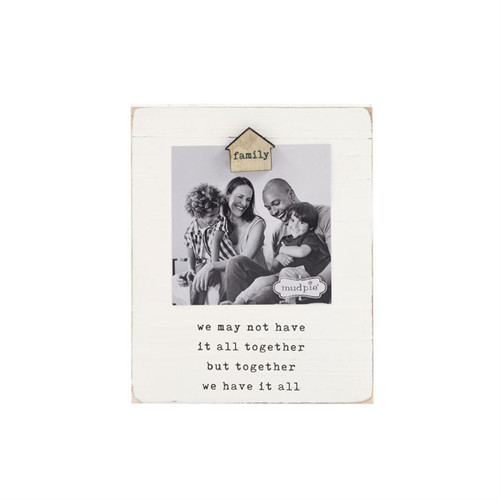 Mud Pie Family We Have It All Magnetic Wood Photo Frame