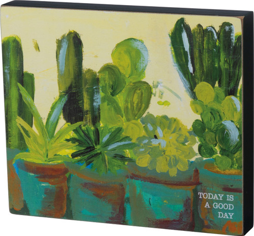 Primitives by Kathy Today is a Good Day Cactus Garden Block Sign Wood 7 Inches