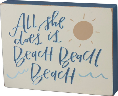 Primitives by Kathy All She Does is Beach Beach Beach Wood  Block Sign 6 Inches