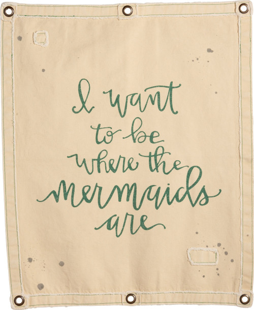 Primitives by Kathy Want to Be Where Mermaids Are Canvas Wall Banner 30 Inches