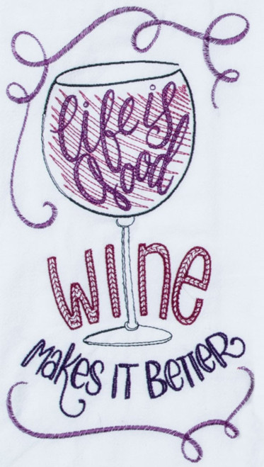 Life is Good Wine Makes It Better Embroidered Kitchen Flour Sack Towel
