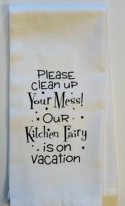 Clean Your Mess Kitchen Fairy on Vacation Flour Sack Kitchen Dish Towel 26 Inch