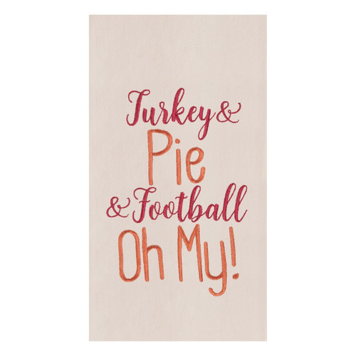Turkey and Pie and Football Oh My Thanksgiving Kitchen Dish Towel