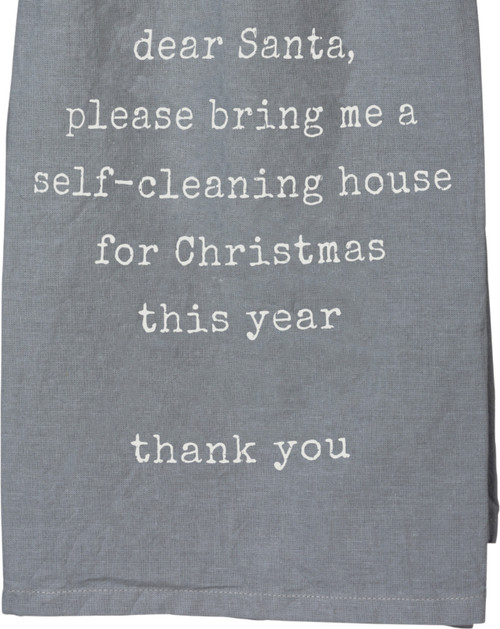 Dear Santa Please Bring a Self Cleaning House Funny Christmas Holiday Dish Towel