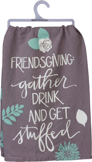 Friendsgiving Gather Drink and Get Stuffed Holiday Kitchen Dish Towel