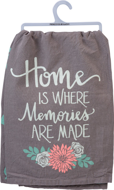 Home is Where Memories Are Made Gray Kitchen Dish Towel
