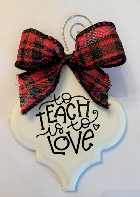 To Teach is to Love Buffalo Plaid Christmas Holiday Ornament Porcelain