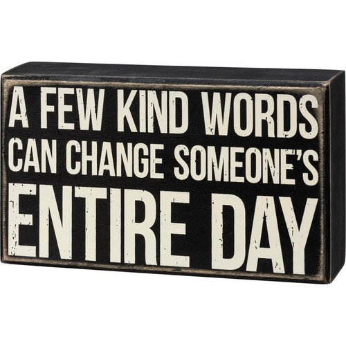 Kind Words Can Change Someone's Day Wood Box Sign