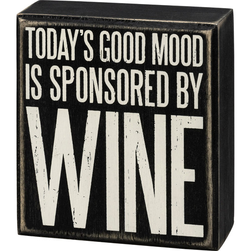 Today's Good Mood is Sponsored by Wine Wood Box Sign