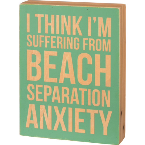 Suffering from Beach Separation Anxiety Wood Box Sign