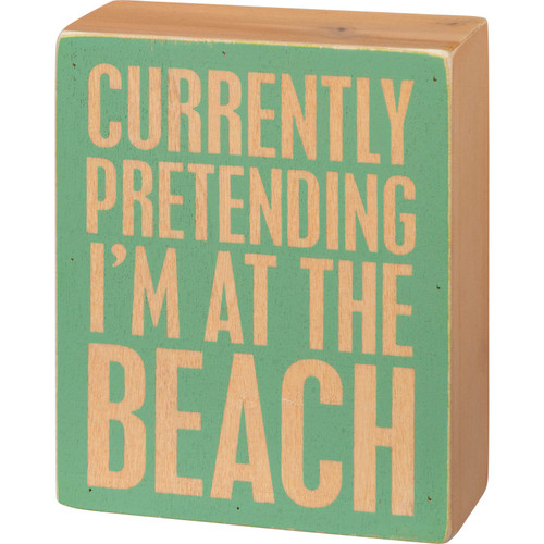 Currently Pretending I'm At the Beach Box Sign Wood