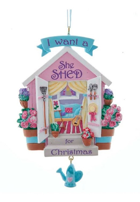 I Want a She Shed for Christmas Holiday Ornament