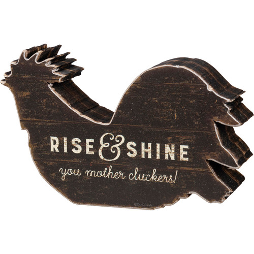 Rise and Shine Chicken Farmhouse Chunky Sitter Wood Black and White