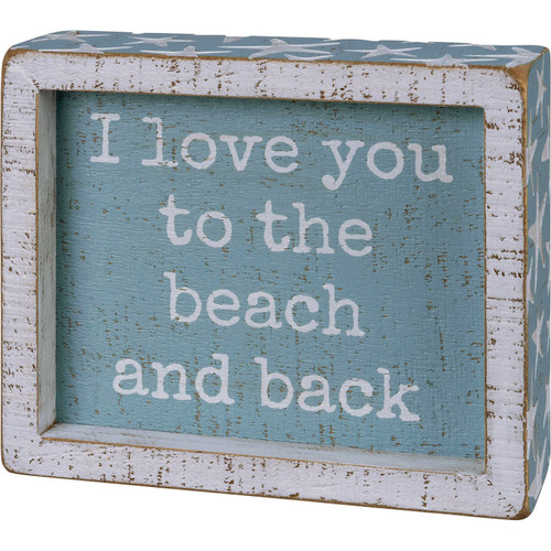 I Love You To the Beach and Back Wood Box Sign Blue and White Shelf Sitter