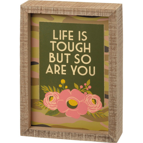 Life is Tough But So Are You Wood Box Sign Shelf Sitter