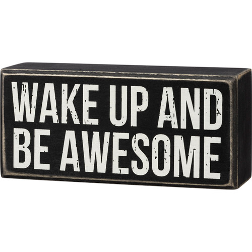 Wake Up and Be Awesome Black and White Box Sign Shelf Sitter