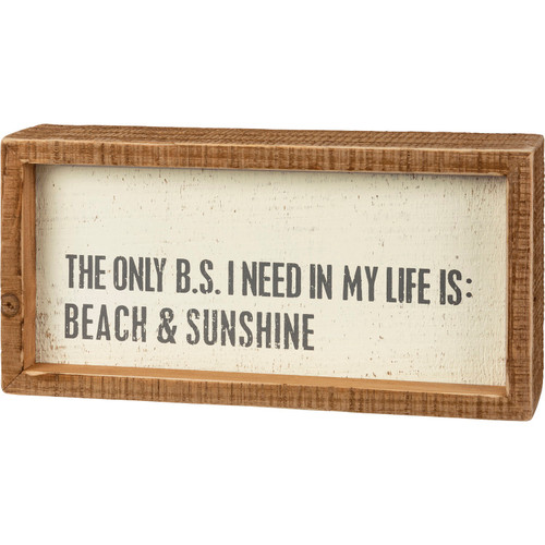 The Only BS I Need In My Life is Beach and Sunshine Wood Box Sign