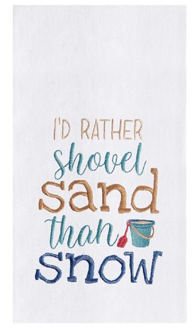 I'd Rather Shovel Sand Than Snow Embroidered Flour Sack Kitchen Dish Towel
