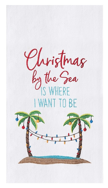Christmas By Sea is Where I Want to Be Embroidered Flour Sack Kitchen Dish Towel
