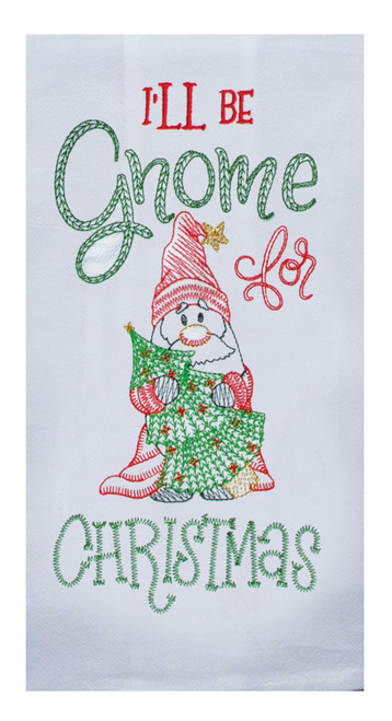 I'll Be Gnome for Christmas Holiday Flour Sack Kitchen Towel