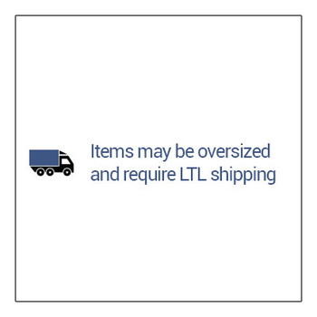 Items maybe over sized and require LTL freight shipping.