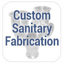 Custom Sanitary Fabrication