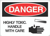 Danger Sign -  Highly Toxic Handle With Care
