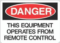 Danger Sign - This Equipment Operates From Remote Control