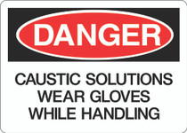 Danger Sign - Caustic Solutions Wear Gloves While Handling