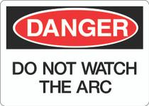 Danger Sign - Do Not Watch the Arc