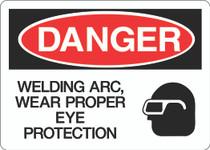 Danger Sign - Welding Arc Wear Proper Eye Protection