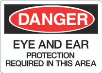 Danger Sign - Eye and Ear Protection Required in This Area