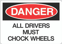 Danger Sign - All Drivers Much Chock Wheels