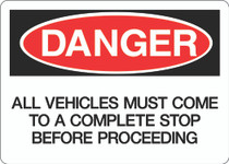 Danger Sign - All Vehicles Must Come to a Complete Stop Before Proceeding