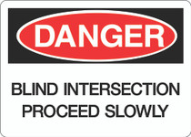 Danger Sign - Blind Intersection Proceed Slowly
