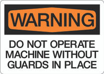Warning - Do Not Operate Machine Without Guards in Place