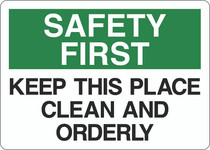 Safety First Sign - Keep This Place Clean and Orderly