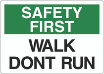 Safety First Sign - Walk Don't Run