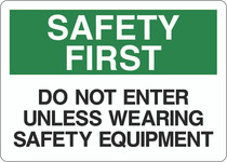 Safety First Sign - Do Not Enter Unless  Wearing Safety Equipment