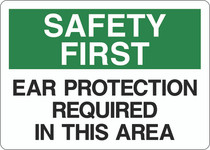 Safety First Sign -Ear Protection Required In This Area