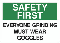 Safety First Sign - Everyone Grinding Must Wear Goggles