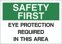 Safety First Sign - Eye Protection Required in This Area