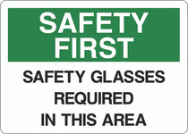 Safety First Sign - Safety Glasses Required in This Area