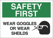 Safety First Sign - Wear Goggles or Wear Shields
