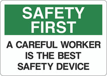 Safety First Sign - A Careful Worker is the Best Safety Device